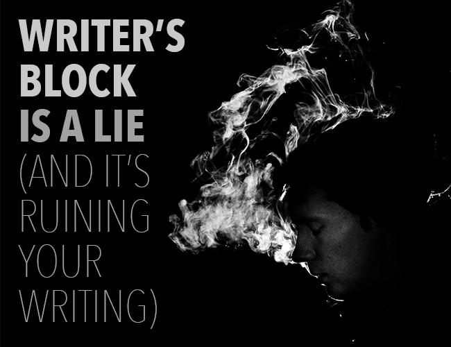 Writers-Block-is-a-Lie